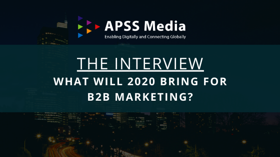 The Interview: What will 2020 bring for B2B Marketing?